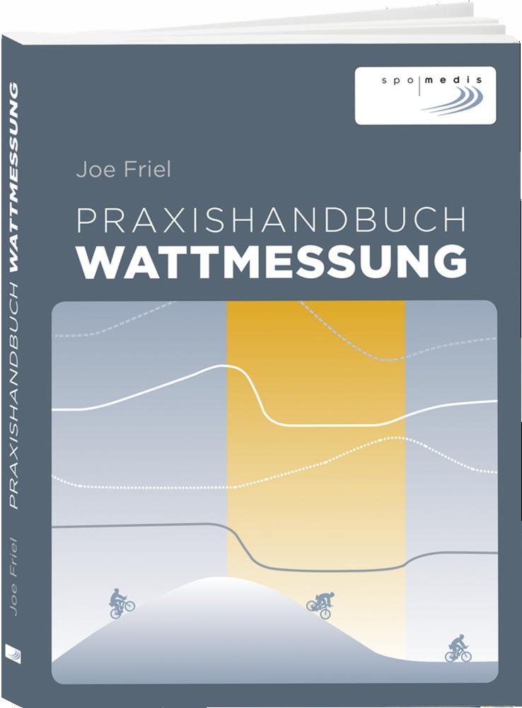 Praxishandbuch Wattmessung - Joe Friel